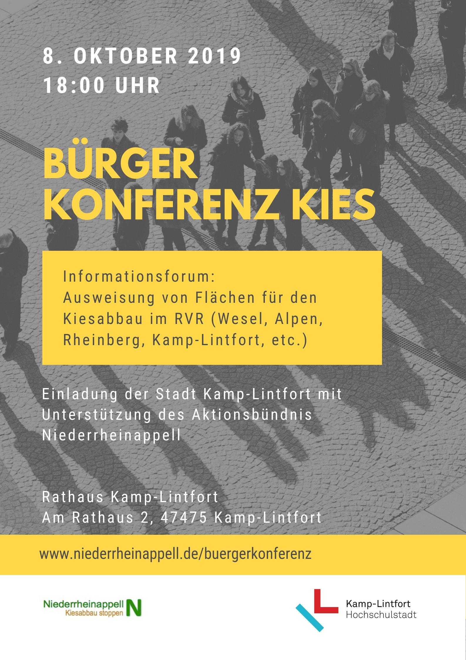 8. Oktober 2019 18 Uhr Einladung der Stadt Kamp-Lintfort mit Unterstützung des Aktionsbündnis Niederrheinappell zur Bürger Konferenz Kies im Kamp-Lintforter Rathaus. Es geht um den Kiesabbau im RVR (Wesel, Alpen, Rheinberg, Kamp-Lintfort etc.).